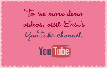 To see more demo videos, visit Erin's YouTube channel